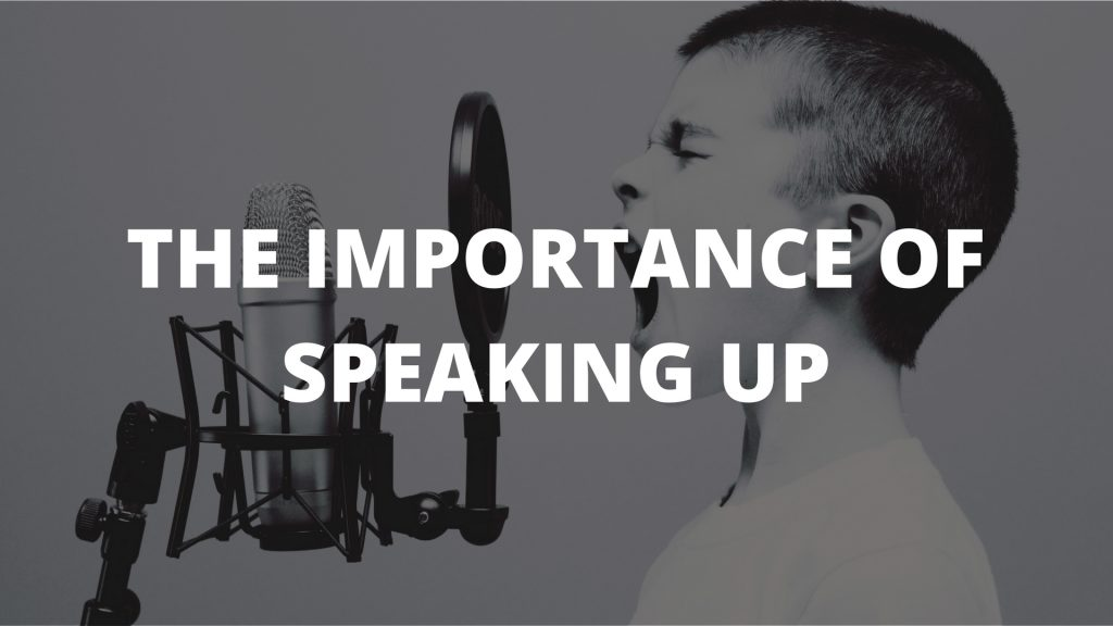The Importance Of Speaking Up