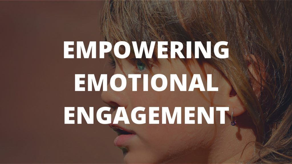 Empowering Emotional Engagement