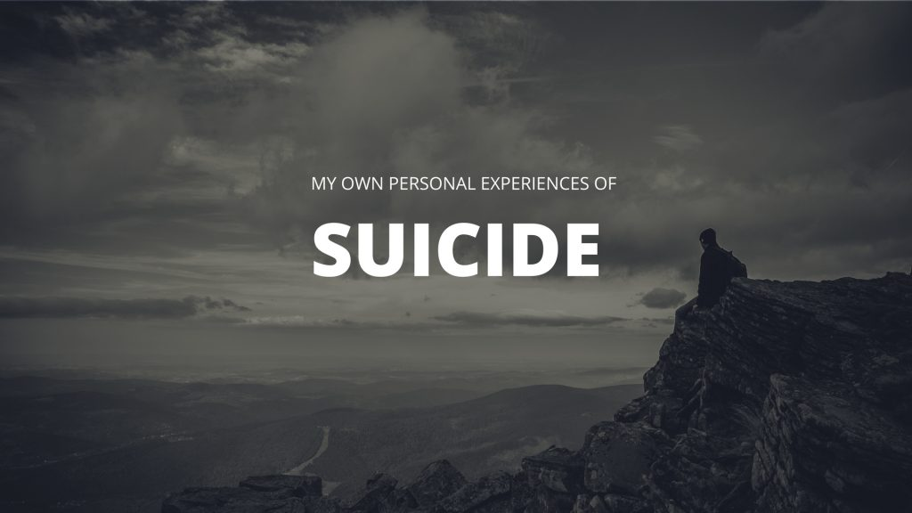 My Personal Experiences of Suicide