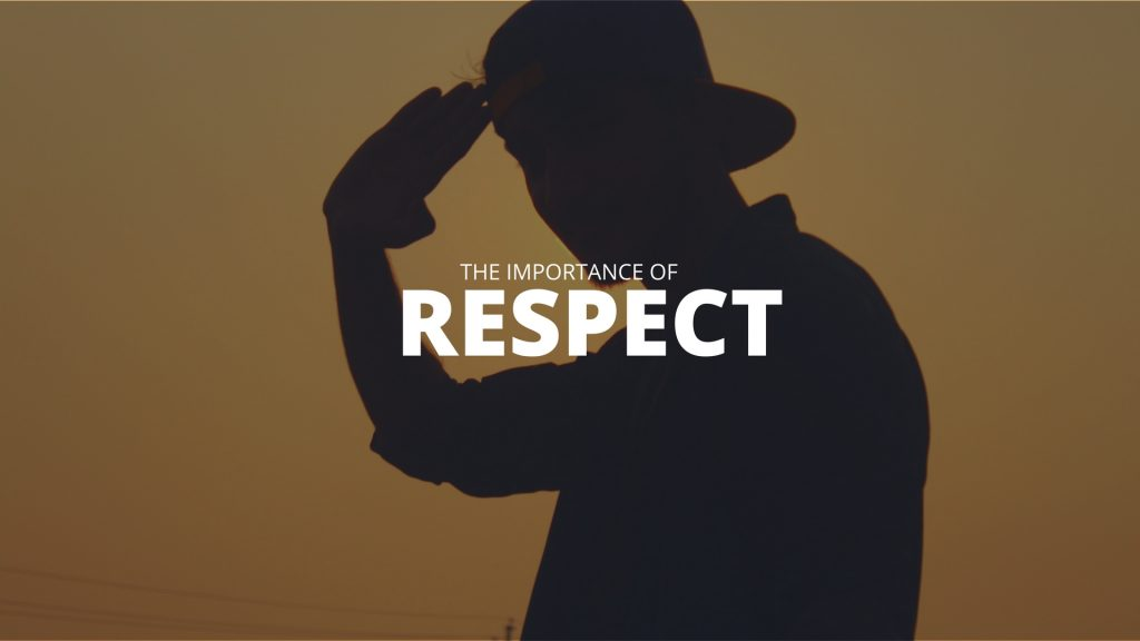 The Importance Of Respect.
